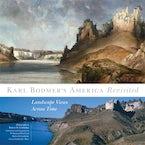 Karl Bodmer's America Revisited