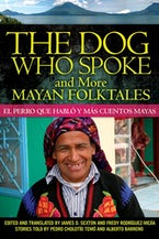 The Dog Who Spoke and More Mayan Folktales