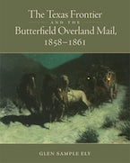 The Texas Frontier and the Butterfield Overland Mail, 1858–1861