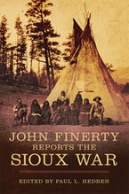 John Finerty Reports the Sioux War